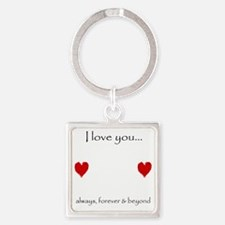 Always, Forever, Beyond Square Keychain