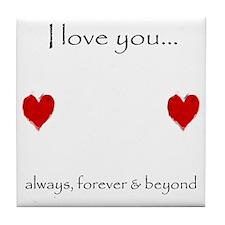 Always, Forever, Beyond Tile Coaster