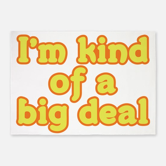 I'm Kind Of A Big Deal 5'x7'Area Rug