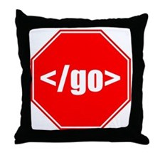 Stop Going Throw Pillow