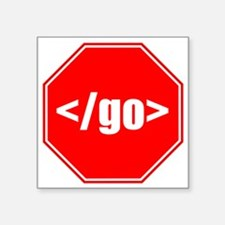 """Stop Going Square Sticker 3"""" x 3"""""""