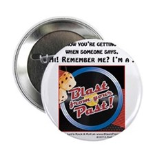 """Blast from Your Past-Remember When 2.25"""" Button"""