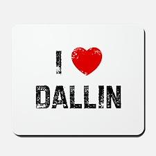 I * Dallin Mousepad