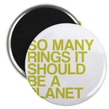 So Many Rings, Should Be A Planet Magnet