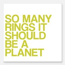 """So Many Rings, Should Be Square Car Magnet 3"""" x 3"""""""