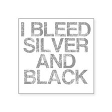 """I Bleed Silver and Black, A Square Sticker 3"""" x 3"""""""