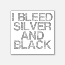 "I Bleed Silver and Black, A Square Sticker 3"" x 3"""