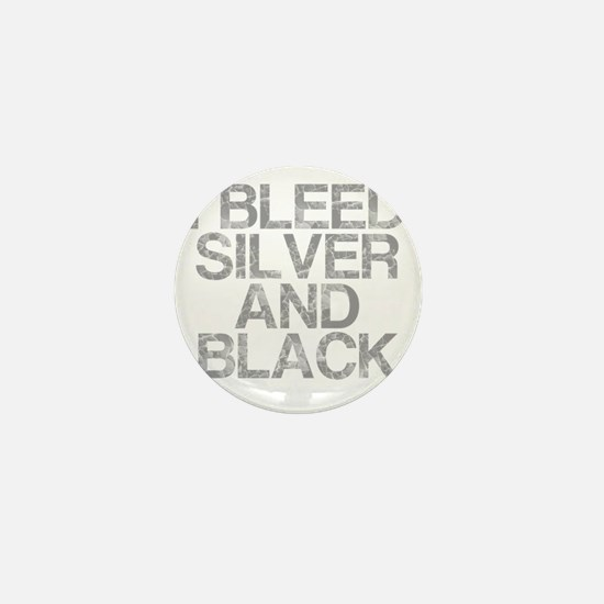 I Bleed Silver and Black, Aged, Mini Button