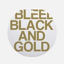 I Bleed Black and Gold Round Ornament