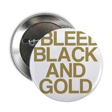 "I Bleed Black and Gold 2.25"" Button"