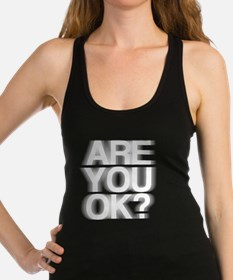 Are You OK? Funny, fuzzy Racerback Tank Top