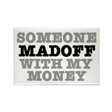 SOMEONE MADOFF WITH MY MONEY Rectangle Magnet
