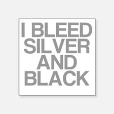 "I Bleed Silver and Black Square Sticker 3"" x 3"""
