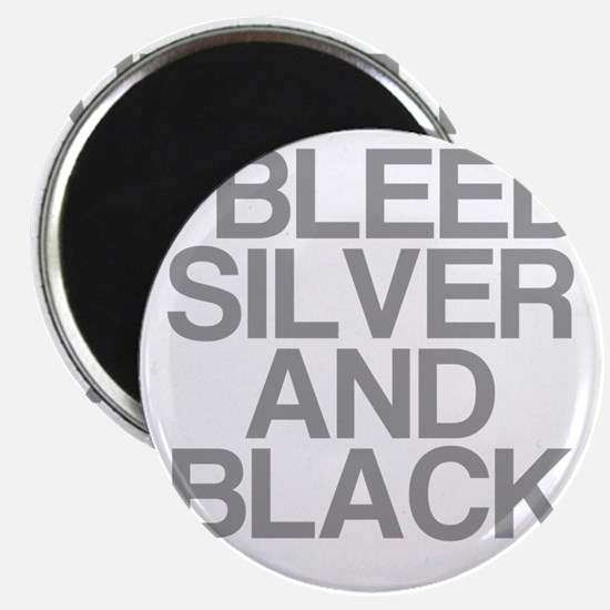 I Bleed Silver and Black Magnet