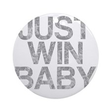 JUST WIN BABY, Vintage, Round Ornament