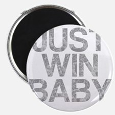 JUST WIN BABY, Vintage, Magnet