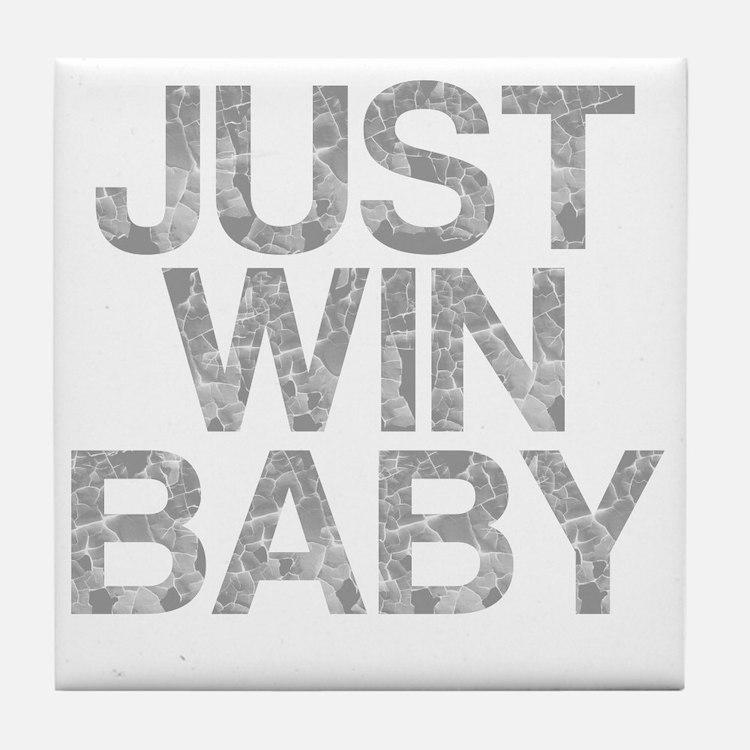 JUST WIN BABY, Vintage, Tile Coaster