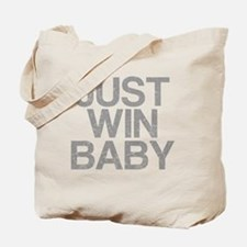 JUST WIN BABY, Vintage, Tote Bag