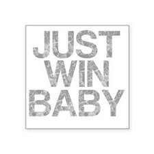 "JUST WIN BABY, Vintage, Square Sticker 3"" x 3"""