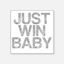 """JUST WIN BABY, Vintage, Square Sticker 3"""" x 3"""""""