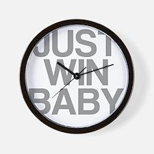 JUST WIN BABY Wall Clock