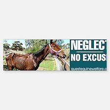 Horse Neglect - No Excuse Bumper Bumper Sticker