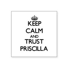 Keep Calm and trust Priscilla Sticker