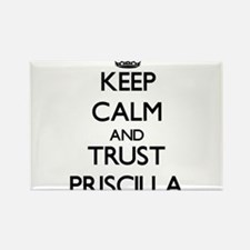 Keep Calm and trust Priscilla Magnets