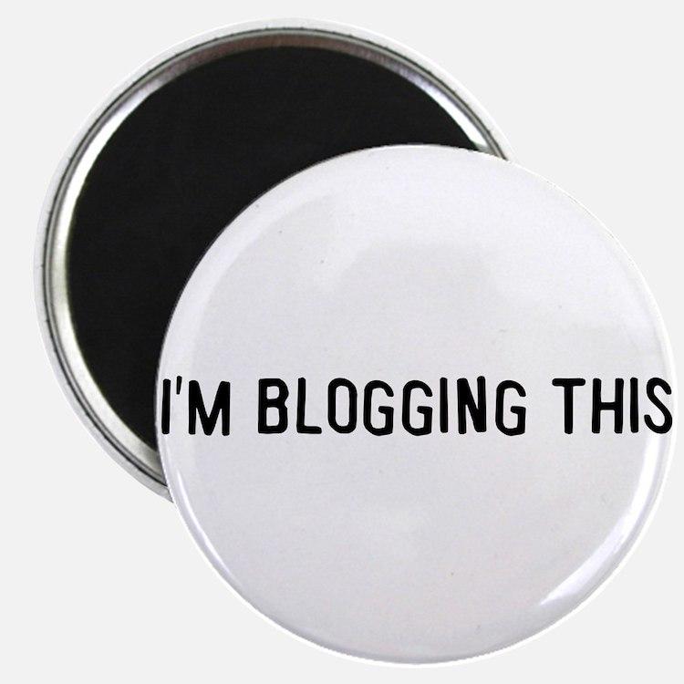 I'm blogging this Magnet