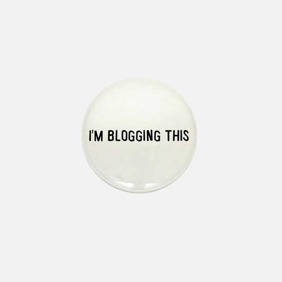 I'm blogging this Mini Button
