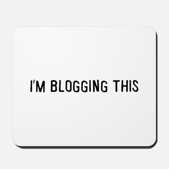 I'm blogging this Mousepad