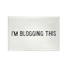I'm blogging this Rectangle Magnet