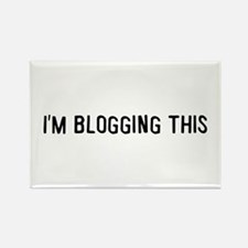 I'm blogging this Rectangle Magnet