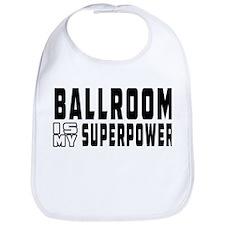 Ballroom Dance is my superpower Bib