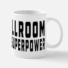 Ballroom Dance is my superpower Mug