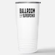 Ballroom Dance is my superpower Travel Mug