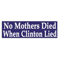 No Mothers Died When Clinton Lied
