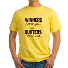 WINNERS never quit and QUITTERS nev T