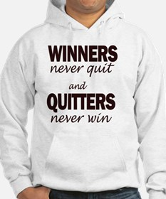 WINNERS never quit and QUITTERS  Hoodie
