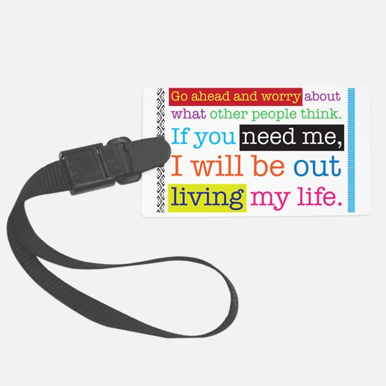 Live My Life Luggage Tag