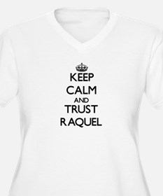 Keep Calm and trust Raquel Plus Size T-Shirt