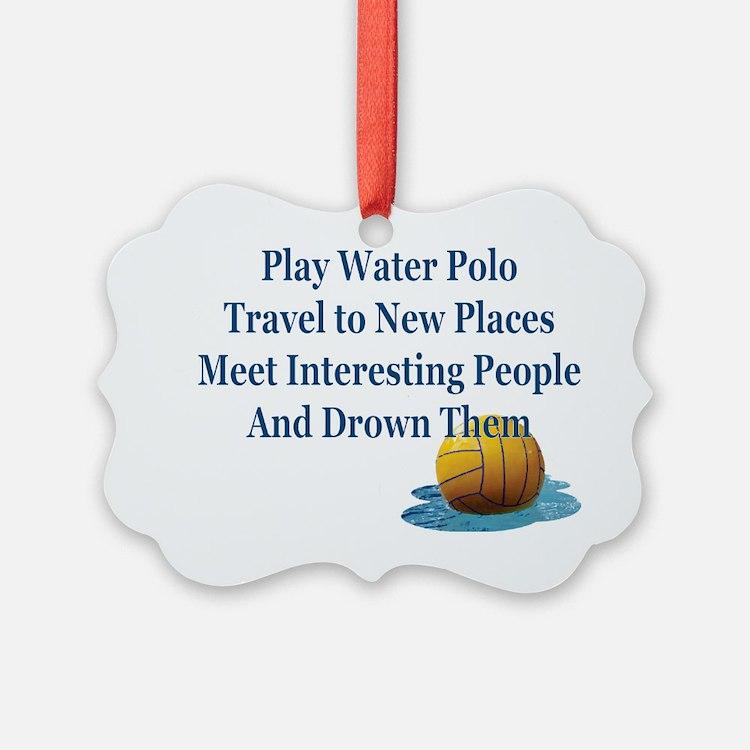 Play Water Polo Drown Em Blue Bal Ornament