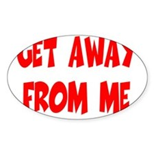 Get Away From Me Decal
