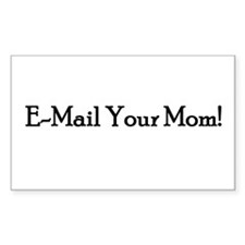 E-Mail Your Mom! Rectangle Decal