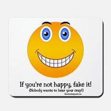 If you're not happy, Smiley Mousepad