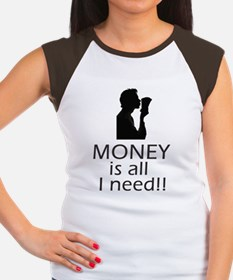 MONEY is all I need!! T Women's Cap Sleeve T-Shirt