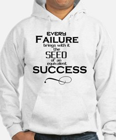 Every FAILURE... T-Shirt Hoodie