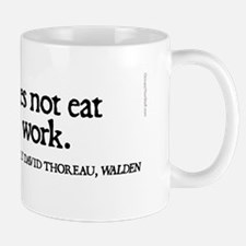 Thoreau Quotes - He that does not work. Mug