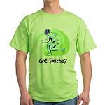 Got Touche? Green T-Shirt