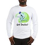 Got Touche? Long Sleeve T-Shirt